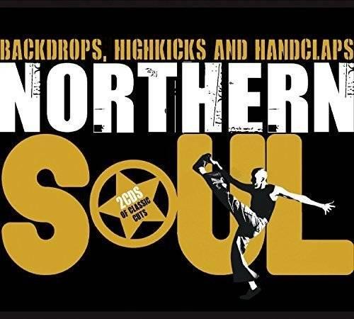 V.A. - Northern Soul: Backdrops, Highkicks And Handclaps (2016)