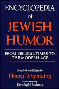 Encyclopedia of Jewish Humor: From Biblical Times to the Modern Age (repost)