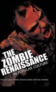 The Zombie Renaissance in Popular Culture (Repost)