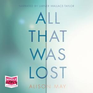 «All That Was Lost» by Alison May