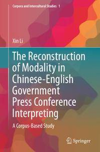 The Reconstruction of Modality in Chinese-English Government Press Conference Interpreting: A Corpus-Based Study (Repost)