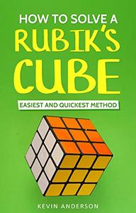 How to Solve Rubik's Cube: Easiest and Quickest Method