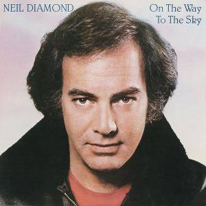 Neil Diamond - On The Way To The Sky (1981/2016) [Official Digital Download 24/192]