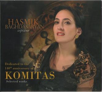 Komitas. Selected Works: Dedicated to the 140-th Anniversary - Hasmik Baghdasaryan - 2008