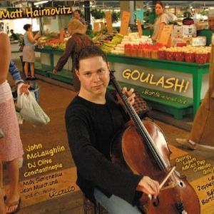 Matt Haimovitz - Goulash! (2005)