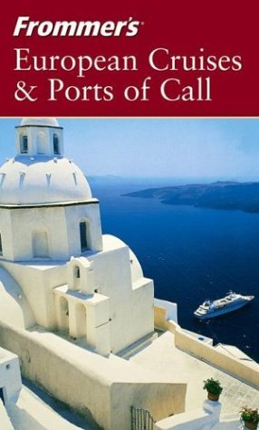 Frommer's European Cruises & Ports of Call (REPOST)