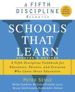 Schools That Learn (Updated and Revised): A Fifth Discipline Fieldbook for Educators, Parents, and Everyone