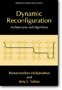 Ramachandran Vaidyanathan, Jerry Trahan, «Dynamic Reconfiguration: Architectures and Algorithms»