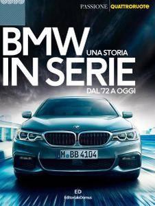 Quattroruote Italia - BMW Una Storia in Serie DAL'71 a Oggi (2017)