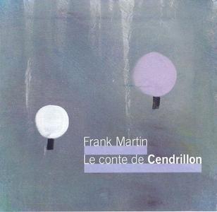 Gabor Takács-Nagy - Frank Martin: Le Conte de Cendrillon (2012)
