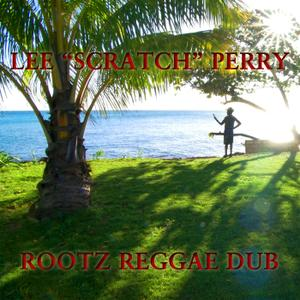 Lee 'Scratch' Perry - Rootz Reggae Dub (2019)