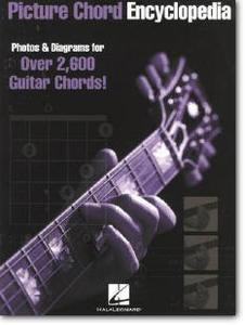 Hal Leonard Publishing Corporation (Editor), «Picture Chord Encyclopedia : Photos and Diagrams for 2,600 Guitar Chords!»