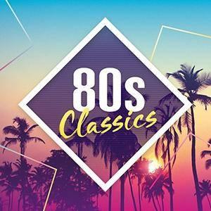 VA - 80s Classics: The Collection (2017)