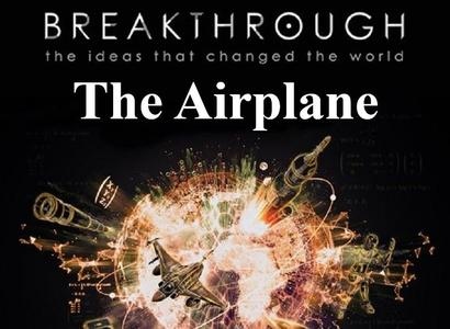 PBS - Breakthrough the Ideas that Changed the World: Part 2 The Airplane (2019)
