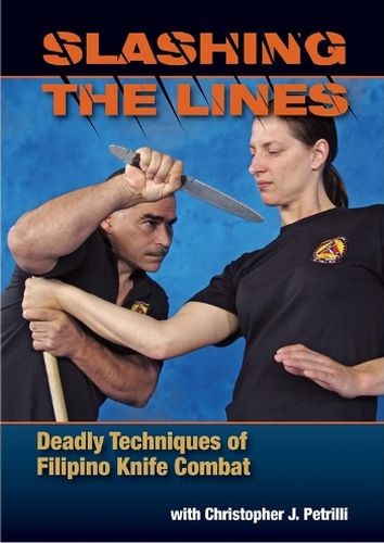 Slashing the Lines: Deadly Techniques of Filipino Knife Combat