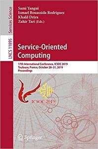 Service-Oriented Computing: 17th International Conference, ICSOC 2019, Toulouse, France, October 28–31, 2019, Proceeding