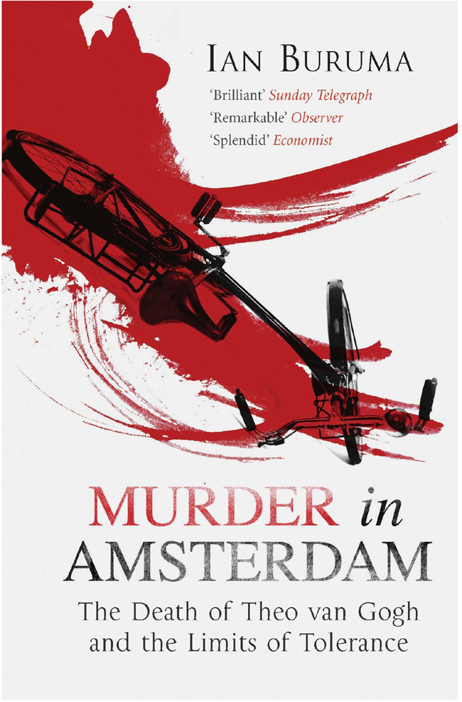 Murder in Amsterdam: The Death of Theo van Gogh and the Limits of Tolerance