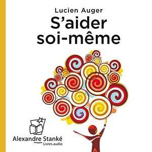 """Lucien Auger, """"S'aider soi-même"""""""