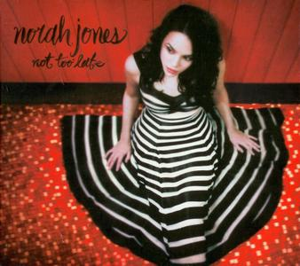 Norah Jones - Not Too Late (2007) {Deluxe Edition}