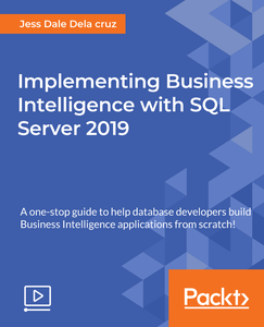 Implementing Business Intelligence with SQL Server 2019