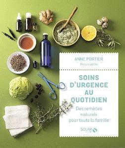 """Anne Portier, """"Soins d'urgence au quotidien : des remèdes naturels pour toute la famille"""""""