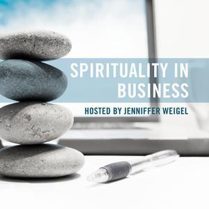 «Spirituality in Business» by Jenniffer Weigel