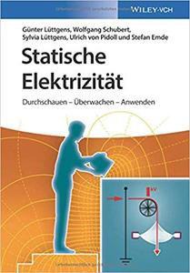 Statische Elektrizität: Durchschauen - Überwachen - Anwenden