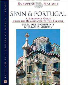 Spain and Portugal: A Reference Guide From The Renaissance To The Present (Repost)