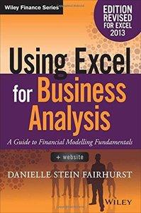 Using Excel for Business Analysis: A Guide to Financial Modelling Fundamentals (repost)