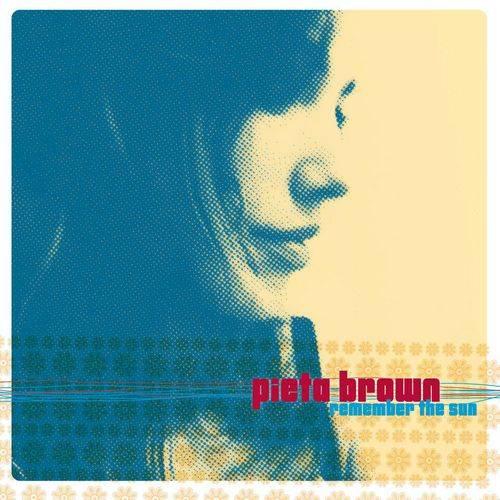 Pieta Brown - Remember The Sun (2007)