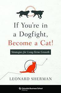 If You're in a Dogfight, Become a Cat!: Strategies for Long-Term Growth