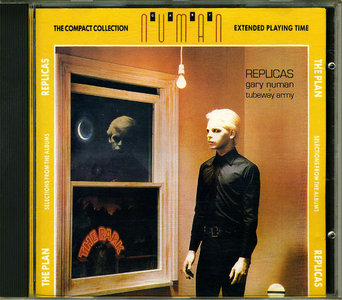Gary Numan + Tubeway Army - Replicas / The Plan: Selections from the Albums (1987)