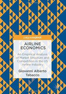 Airline Economics: An Empirical Analysis of Market Structure and Competition in the US Airline Industry