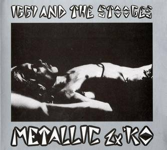 Iggy And The Stooges - Metallic 2X 'KO (1976) [Reissue 1999] Re-Up