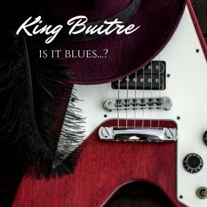 King Buitre - Is It Blues...? (2018)