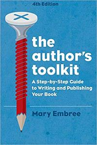 The Author's Toolkit: A Step-by-Step Guide to Writing and Publishing Your Book