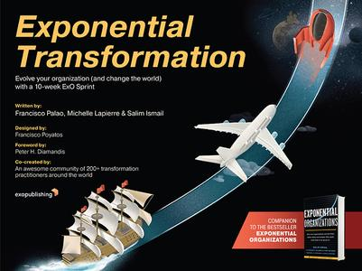 Exponential Transformation Evolve Your Organization (and Change the World) With a 10 Week ExO Sprint