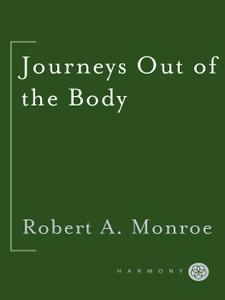 Journeys Out of the Body: The Classic Work on Out-of-Body Experience (Journeys Trilogy)