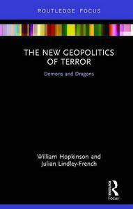 The New Geopolitics of Terror: Demons and Dragons