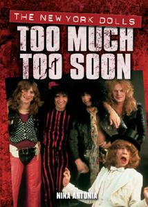 The New York Dolls: Too Much Too Soon, 3rd Edition