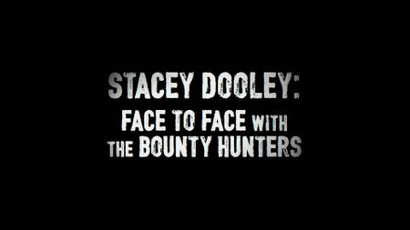 BBC - Stacey Dooley: Face To Face With The Bounty Hunters (2019)