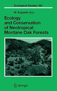 Ecology and Conservation of Neotropical Montane Oak Forests (Ecological Studies, 185)
