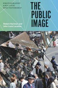 The Public Image : Photography and Civic Spectatorship