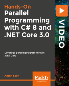 Hands-On Parallel Programming with C# 8 and .NET Core 3.0