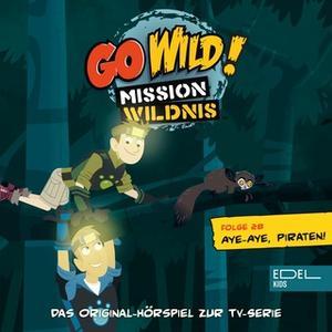 «Go Wild! Mission Wildnis - Folge 28: Mini-Madagaskar / Aye-Aye, Piraten!» by Angela Strunck