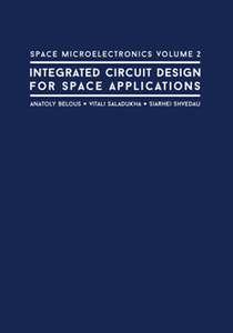 Space Microelectronics, Volume 2 : Integrated Circuit Design for Space Applications