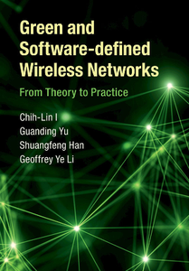 Green and Software-defined Wireless Networks : From Theory to Practice