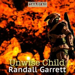 «Unwise Child» by Randall Garrett