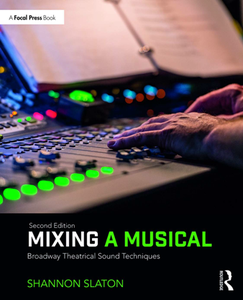 Mixing a Musical : Broadway Theatrical Sound Techniques, Second Edition