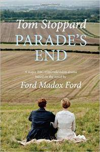 Parade's End: A Major BBC/HBO Television Drama Based on the Novel by Ford Madox Ford